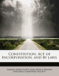 Constitution, Act of Incorporation, and by Laws