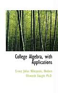 College Algebra with Applications