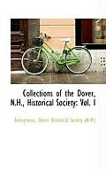 Collections of the Dover, N.H., Historical Society: Vol. I