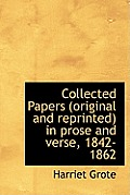 Collected Papers (Original and Reprinted) in Prose and Verse, 1842-1862