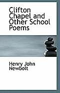 Clifton Chapel and Other School Poems