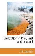 Civilization in Chili, Past and Present