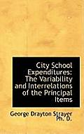 City School Expenditures: The Variability and Interrelations of the Principal Items