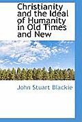 Christianity and the Ideal of Humanity in Old Times and New