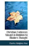 Christian Evidences Viewed in Relation to Modern Thought