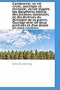 Cambronne; Sa Vie Civile, Politique Et Militaire, Crite D'Apr?'s Les Documents in Dits Des Archives