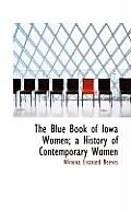 The Blue Book of Iowa Women; A History of Contemporary Women