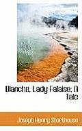 Blanche, Lady Falaise; A Tale