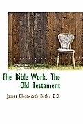 The Bible-Work. the Old Testament