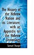 The History of the Hebrew Nation and Its Literature; With an Appendix on the Hebrew Chronology