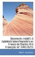 Documents Relatifs L'Administration Financi Re En France de Charles VII Franc OIS 1er (1443-1523