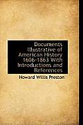 Documents Illustrative of American History 1606-1863 with Introductions and References