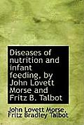 Diseases of Nutrition and Infant Feeding, by John Lovett Morse and Fritz B. Talbot