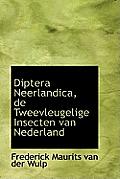 Diptera Neerlandica, de Tweevleugelige Insecten Van Nederland