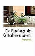 Die Functionen Des Centralnervensystems
