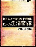 Die Auswartige Politik Der Ungarischen Revolution 1848/1849