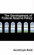 The Development of Federal Reserve Policy