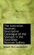 The Australian Museum; Descriptive Catalogue of the Sponges in the Australian Museum Sydney