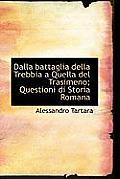 Dalla Battaglia Della Trebbia a Quella del Trasimeno; Questioni Di Storia Romana
