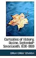 Curiosities of History: Boston, September Seventeenth, 1630-1880