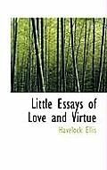 Little Essays of Love and Virtue
