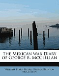 The Mexican War Diary of George B. McClellan
