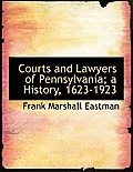Courts and Lawyers of Pennsylvania; A History, 1623-1923; Volume II