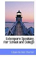 Extempore Speaking, for School and College