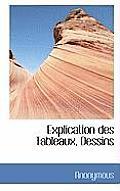 Explication Des Tableaux, Dessins