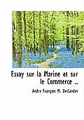 Essay Sur La Marine Et Sur Le Commerce ..