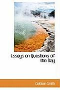 Essays on Questions of the Day
