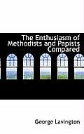 The Enthusiasm of Methodists and Papists Compared