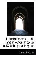 Enteric Fever in India and in Other Tropical and Sub-Tropical Regions