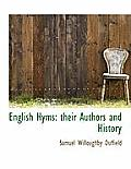 English Hyms: Their Authors and History