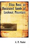 Eliza Ross; Or Illustrated Guide of Lookout Mountain