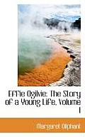Effie Ogilvie: The Story of a Young Life, Volume I