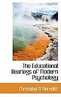 The Educational Bearings of Modern Psychology