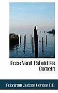 Ecce Venit Behold He Cometh