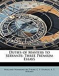 Duties of Masters to Servants: Three Premium Essays