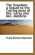 The Dusantes: A Sequel to the Casting Away of Mrs. Lecks and Mrs. Aleshine