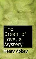 The Dream of Love, a Mystery