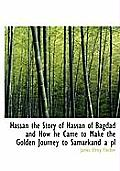 Hassan the Story of Hassan of Bagdad and How He Came to Make the Golden Journey to Samarkand a PL