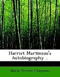 Harriet Martineau's Autobiography ..
