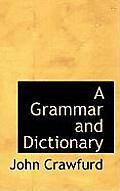A Grammar and Dictionary
