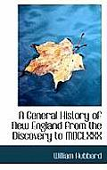 A General History of New England from the Discovery to MDCLXXX