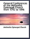 General Conferences of the Methodist Episcopal Church from 1792 to 1896