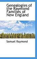 Genealogies of the Raymond Families of New England
