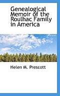 Genealogical Memoir of the Roulhac Family in America