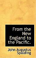 From the New England to the Pacific.