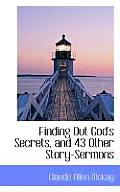 Finding Out God's Secrets, and 43 Other Story-Sermons